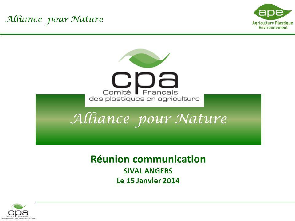 Alliance pour Nature Réunion communication SIVAL ANGERS Le 15 Janvier 2014 Alliance pour Nature
