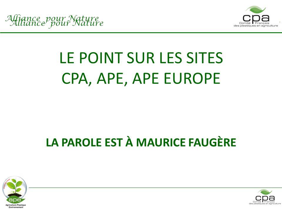 LE POINT SUR LES SITES CPA, APE, APE EUROPE LA PAROLE EST À MAURICE FAUGÈRE Alliance pour Nature