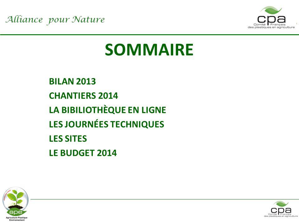 SOMMAIRE BILAN 2013 CHANTIERS 2014 LA BIBILIOTHÈQUE EN LIGNE LES JOURNÉES TECHNIQUES LES SITES LE BUDGET 2014 Alliance pour Nature