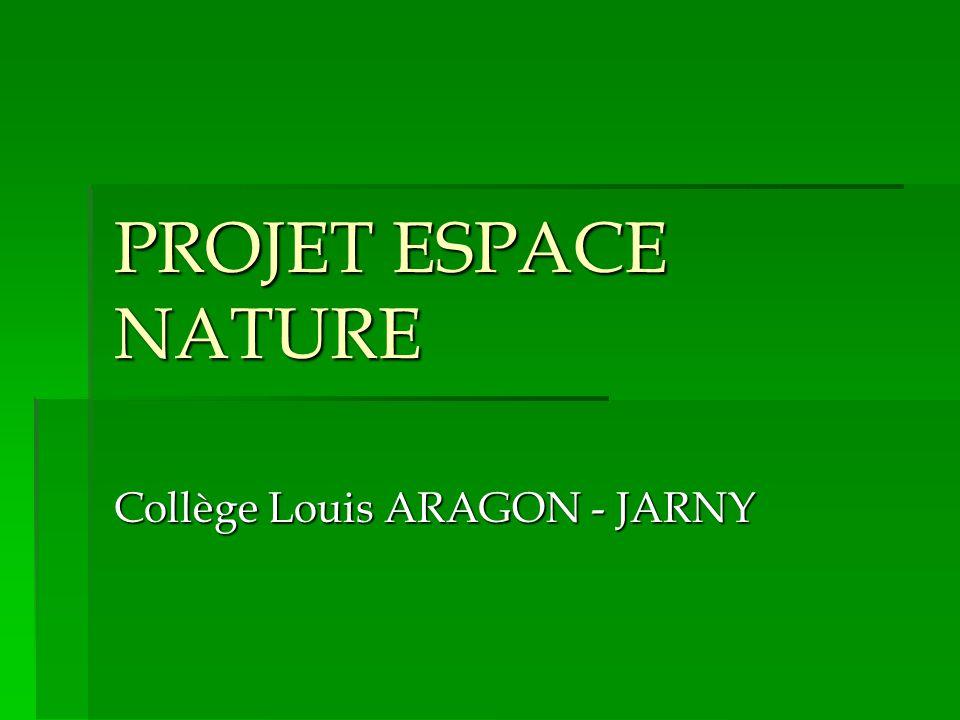 PROJET ESPACE NATURE Collège Louis ARAGON - JARNY