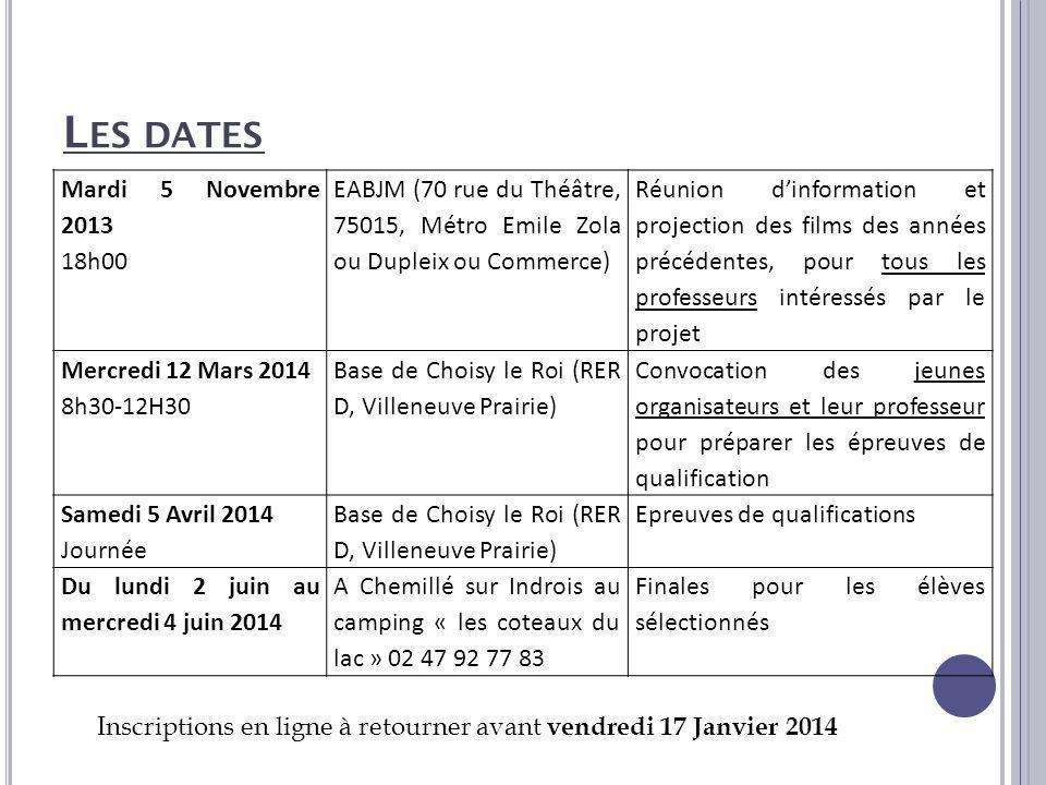 L ES DATES Mardi 5 Novembre 2013 18h00 EABJM (70 rue du Théâtre, 75015, Métro Emile Zola ou Dupleix ou Commerce) Réunion d'information et projection d