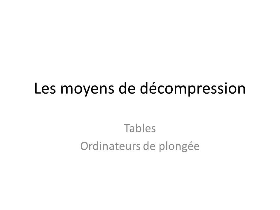 Les moyens de décompression Tables Ordinateurs de plongée