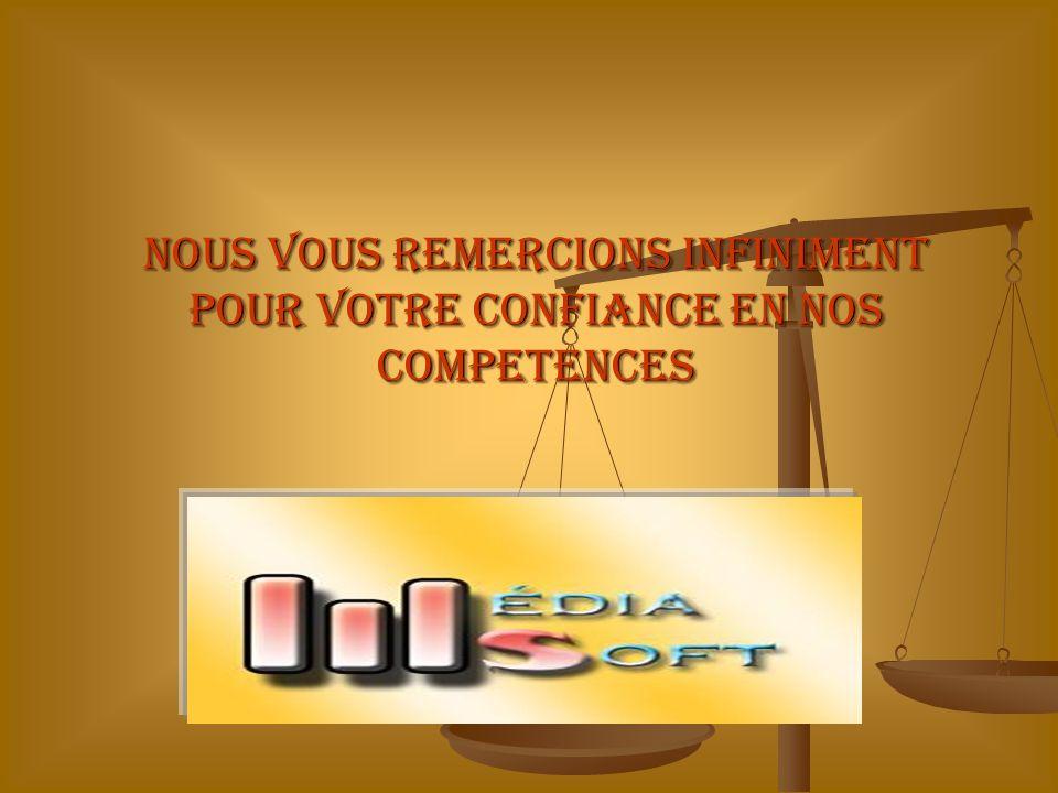 Nous VOUS REMERCIONS INFINIMENT POUR VOTRE CONFIANCE EN NOS COMPETENCES