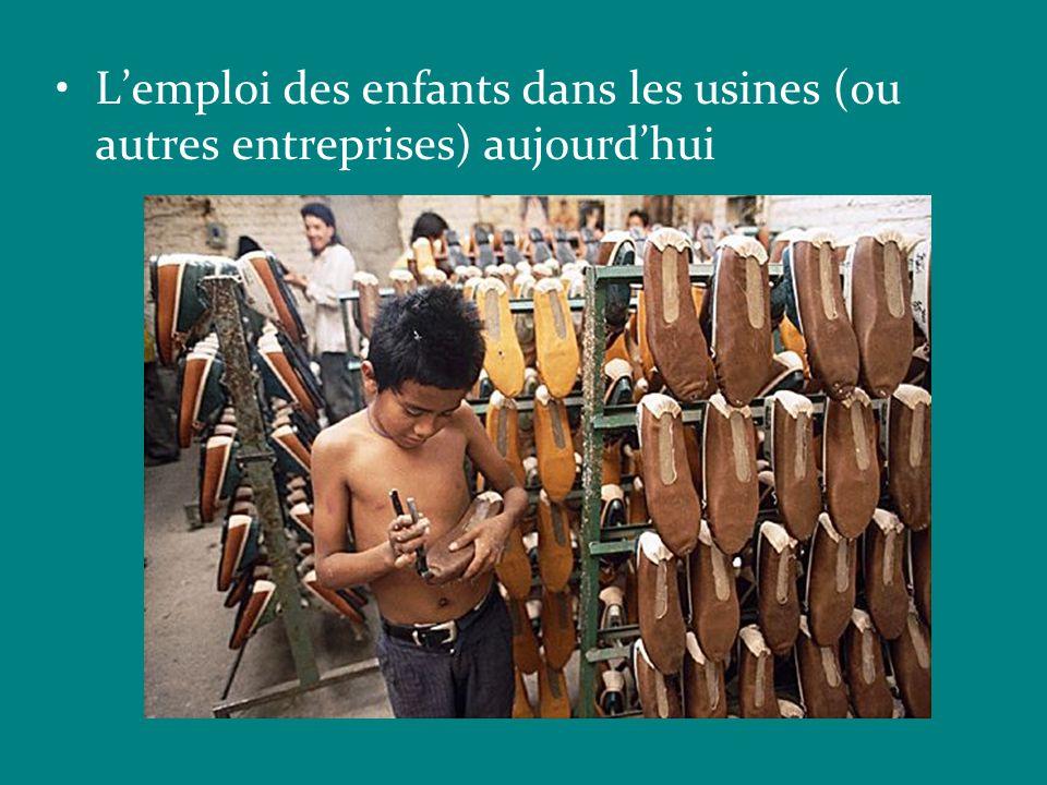 L'emploi des enfants dans les usines (ou autres entreprises) aujourd'hui