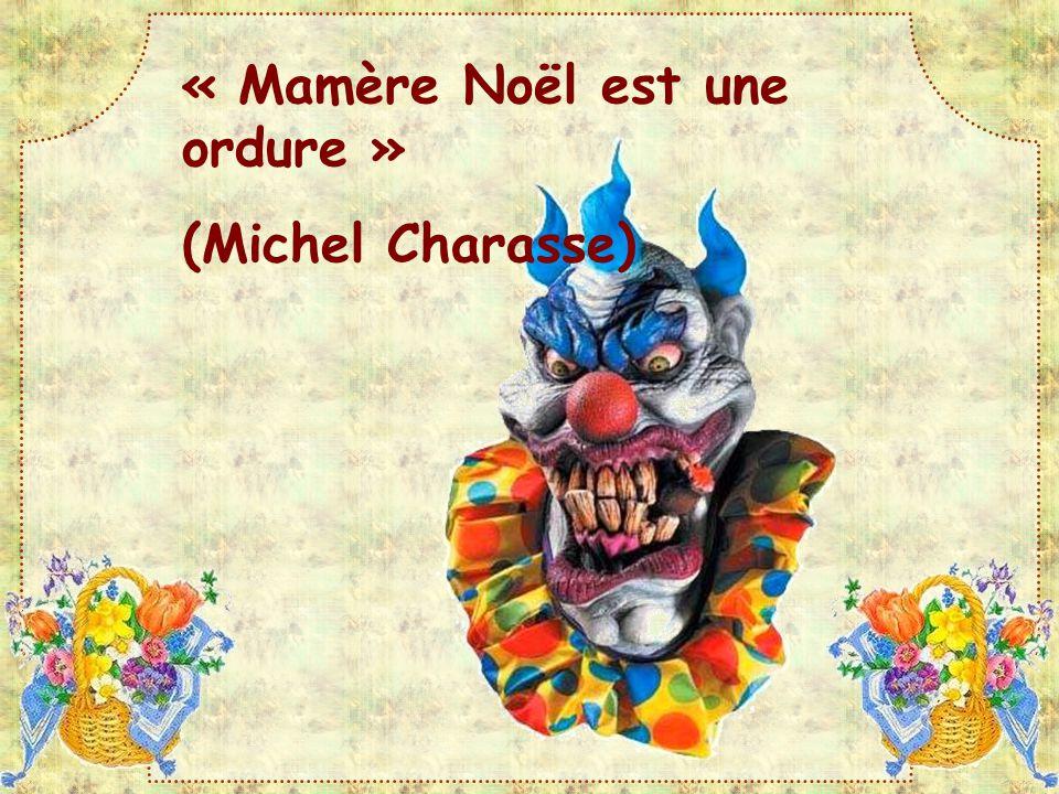 « Mamère Noël est une ordure » (Michel Charasse)