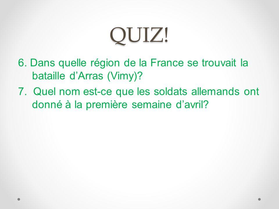 QUIZ.6. Dans quelle région de la France se trouvait la bataille d'Arras (Vimy).