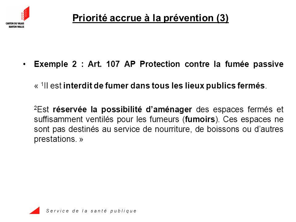 S e r v i c e d e l a s a n t é p u b l i q u e Priorité accrue à la prévention (3) Exemple 2 : Art.