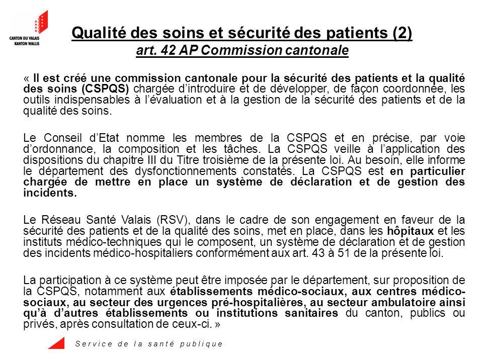 S e r v i c e d e l a s a n t é p u b l i q u e Qualité des soins et sécurité des patients (2) art.