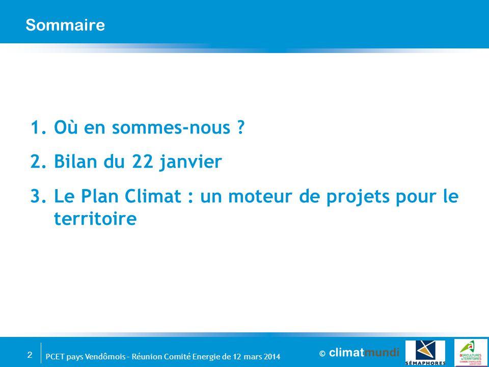 3 PCET pays Vendômois – Réunion Comité Energie de 12 mars 2014 Où en sommes-nous ?