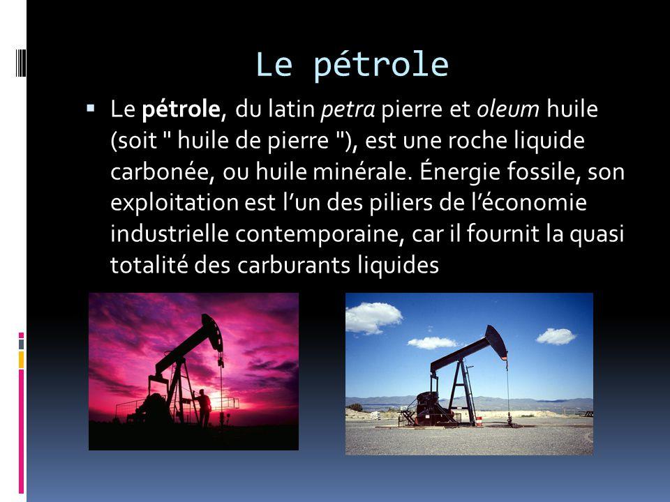 Le pétrole  Le pétrole, du latin petra pierre et oleum huile (soit huile de pierre ), est une roche liquide carbonée, ou huile minérale.