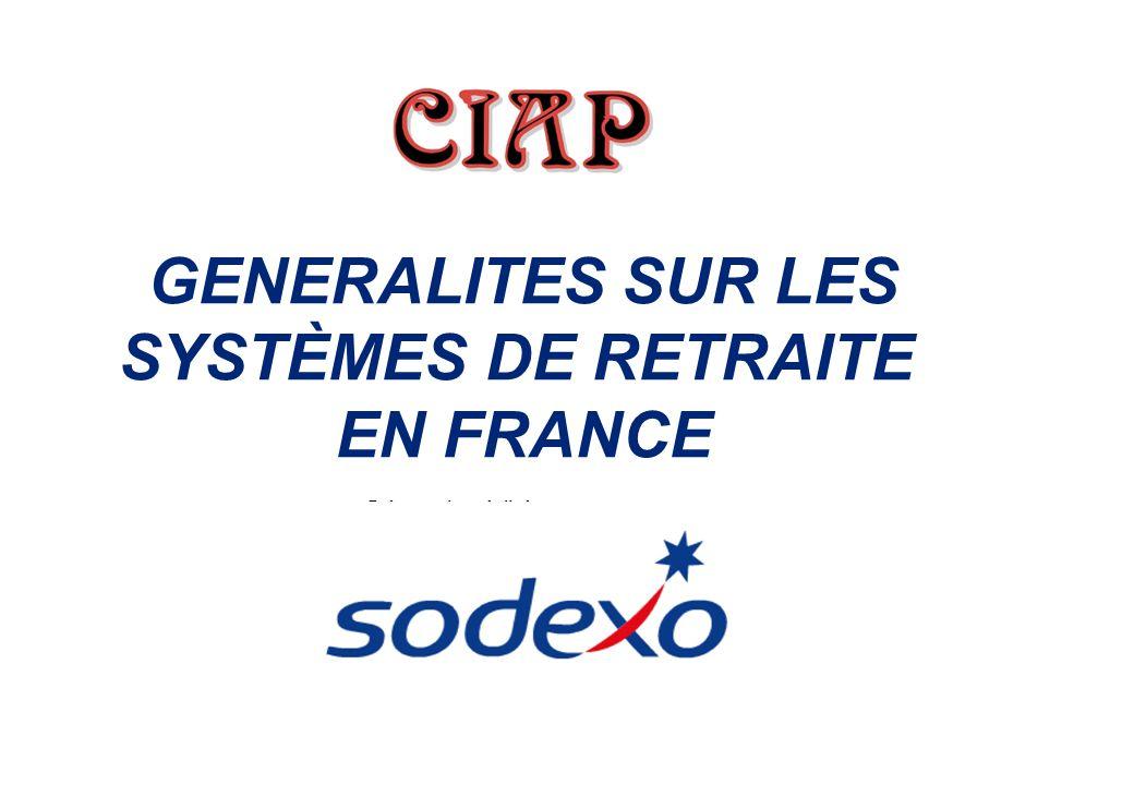 GENERALITES SUR LES SYSTÈMES DE RETRAITE EN FRANCE Présentation réalisée pour