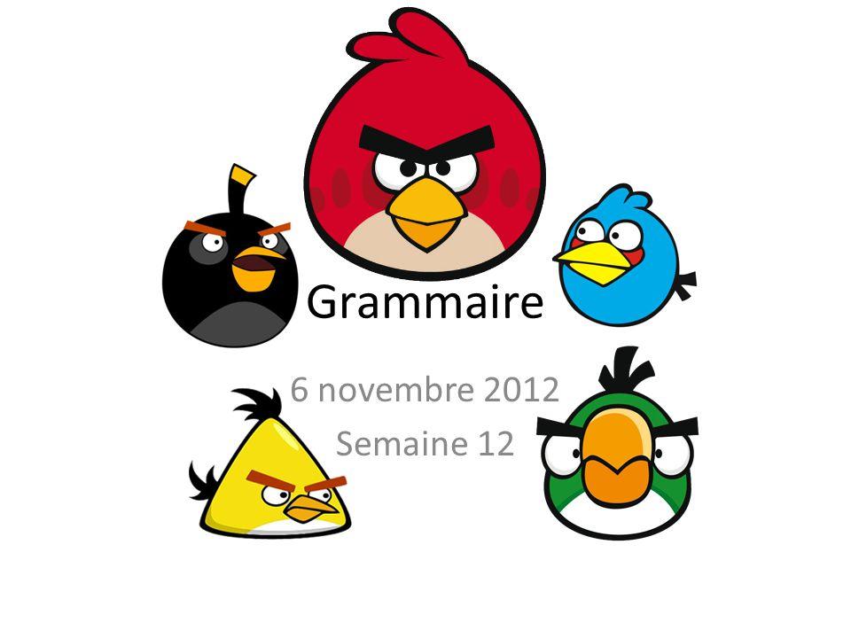 Grammaire 6 novembre 2012 Semaine 12