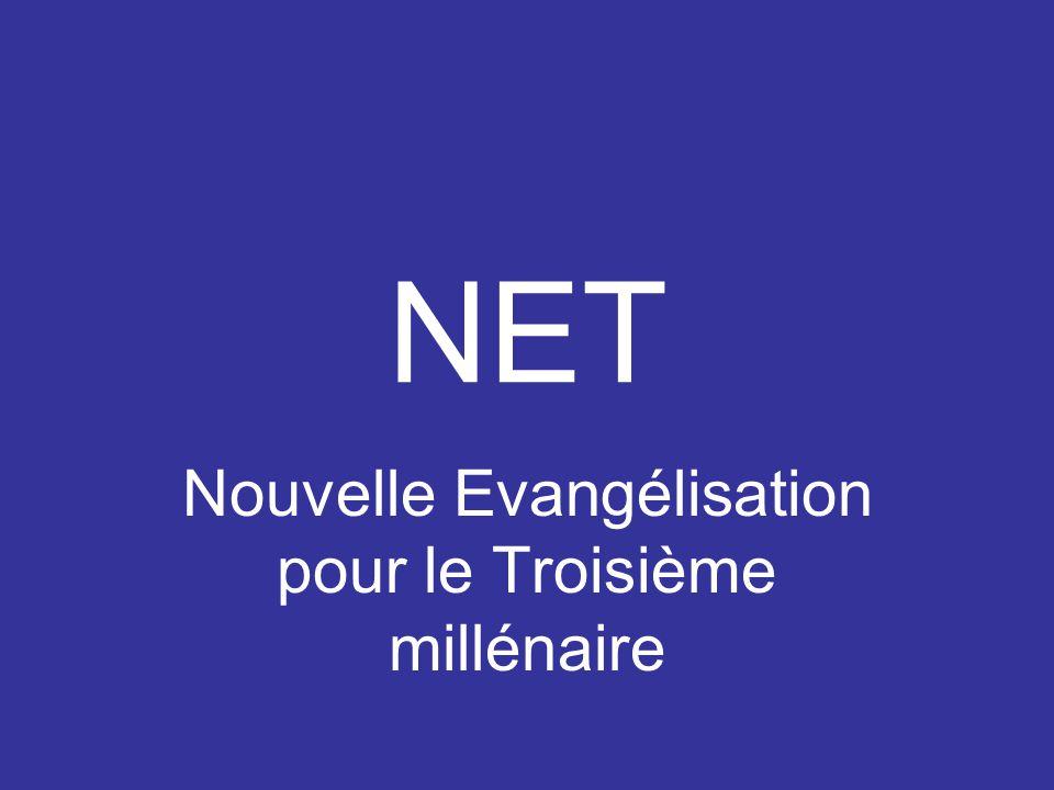 NET Nouvelle Evangélisation pour le Troisième millénaire