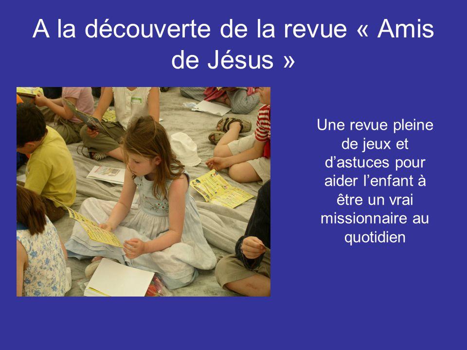Livret «Les Amis de Jésus» C'est le principal moyen de contact avec les enfants. Il est un outil remarquable pour aider parents et enfants à approfond