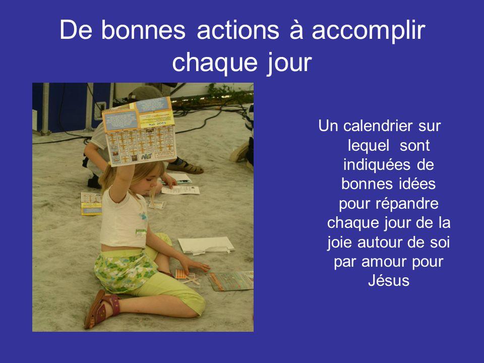 De bonnes actions à accomplir chaque jour Un calendrier sur lequel sont indiquées de bonnes idées pour répandre chaque jour de la joie autour de soi par amour pour Jésus