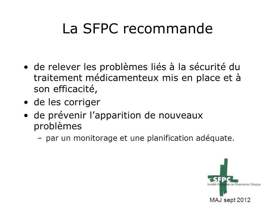 La SFPC recommande de relever les problèmes liés à la sécurité du traitement médicamenteux mis en place et à son efficacité, de les corriger de préven