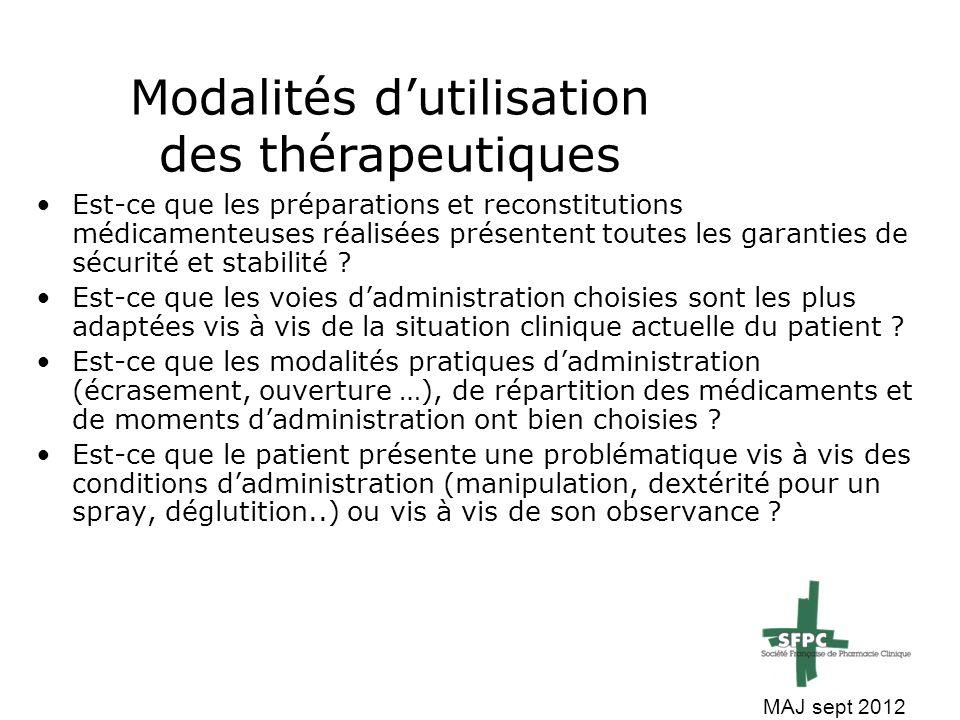 Modalités d'utilisation des thérapeutiques Est-ce que les préparations et reconstitutions médicamenteuses réalisées présentent toutes les garanties de