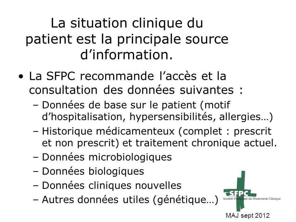 La situation clinique du patient est la principale source d'information. La SFPC recommande l'accès et la consultation des données suivantes : –Donnée