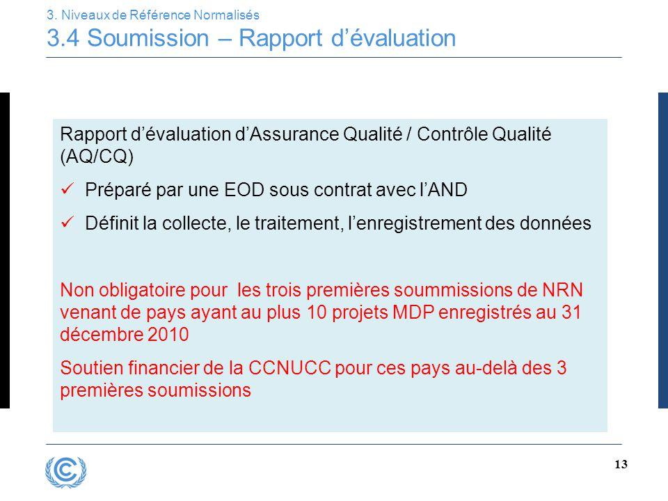 13 3. Niveaux de Référence Normalisés 3.4 Soumission – Rapport d'évaluation Rapport d'évaluation d'Assurance Qualité / Contrôle Qualité (AQ/CQ) Prépar