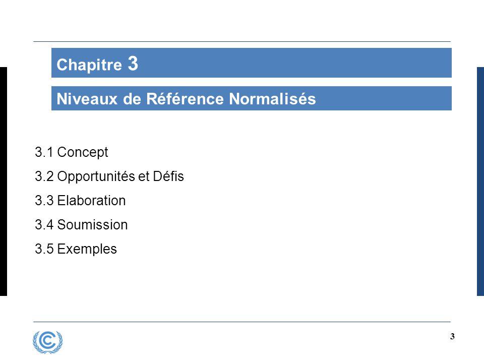 3 Chapitre 3 Niveaux de Référence Normalisés 3.1 Concept 3.2 Opportunités et Défis 3.3 Elaboration 3.4 Soumission 3.5 Exemples
