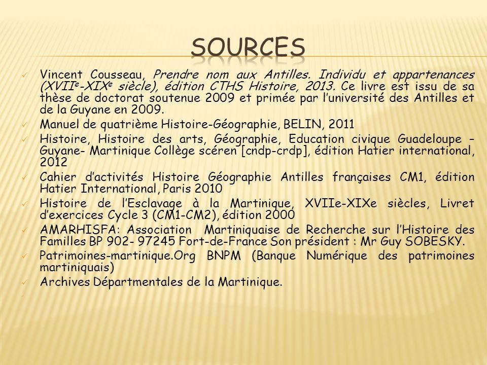 Vincent Cousseau, Prendre nom aux Antilles. Individu et appartenances (XVII e -XIX e siècle), édition CTHS Histoire, 2013. Ce livre est issu de sa thè