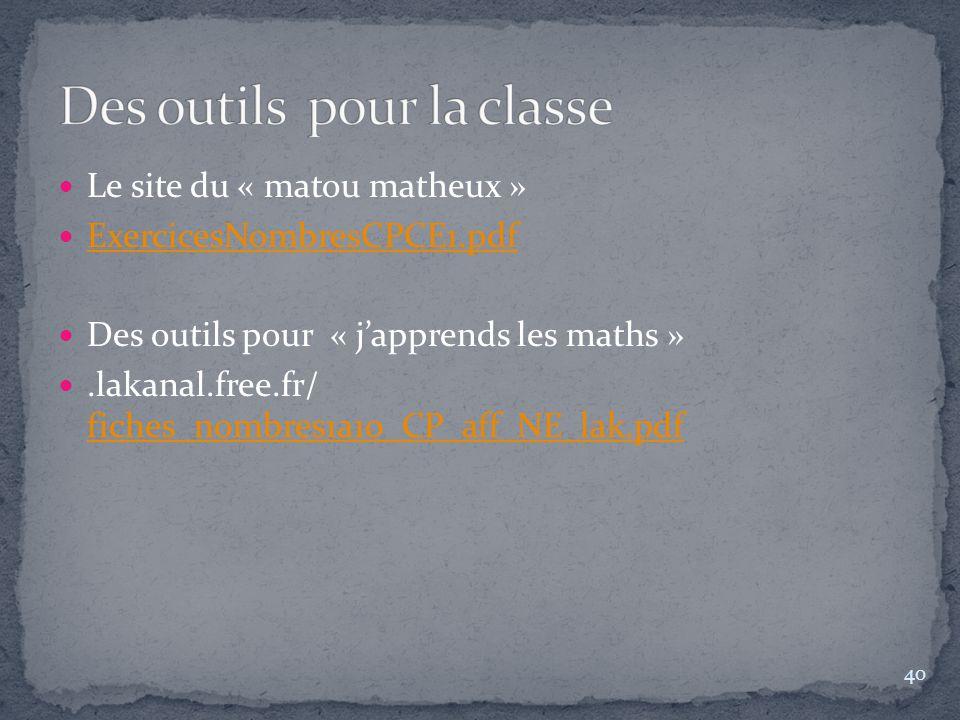 Le site du « matou matheux » ExercicesNombresCPCE1.pdf Des outils pour « j'apprends les maths ».lakanal.free.fr/ fiches_nombres1a10_CP_aff_NE_lak.pdf