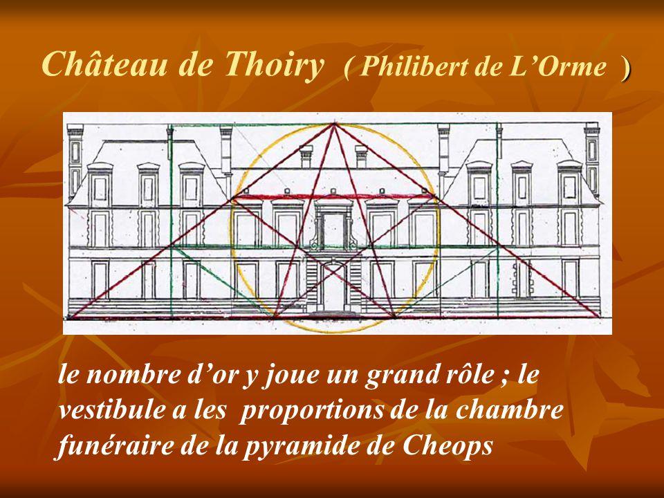 Château de Thoiry L'architecture de Philibert de L'Orme dans ce château est entièrement réglée par les nombres.