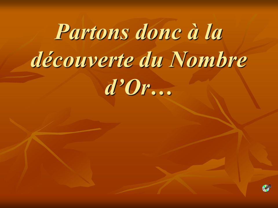 Sources : http://trucsmaths.free.fr/nombre_d_or.htm http://www.bib.ulb.ac.be/coursmath/rectangl.htm http://www.sciences-en- ligne.com/momo/chronomath/chrono1/Fibonacci.html http://www.rtsq.qc.ca/aiguillart/projet/rech/artmath/no_or/intropas.htm http://pedagogie.ac-aix-marseille.fr/etablis/lycees/craponne/or/partheno.htm http://users.hol.gr/~helen/index.files/LE%20NOMBRE%20DOR%202.htm http://www.ac-nice.fr/artsap/fichedocumen/nombredor.html http://www.thoiry.tm.fr/thfhchno.htm http://www.tintin.be/fr/doss_fr/regl1_fr.html