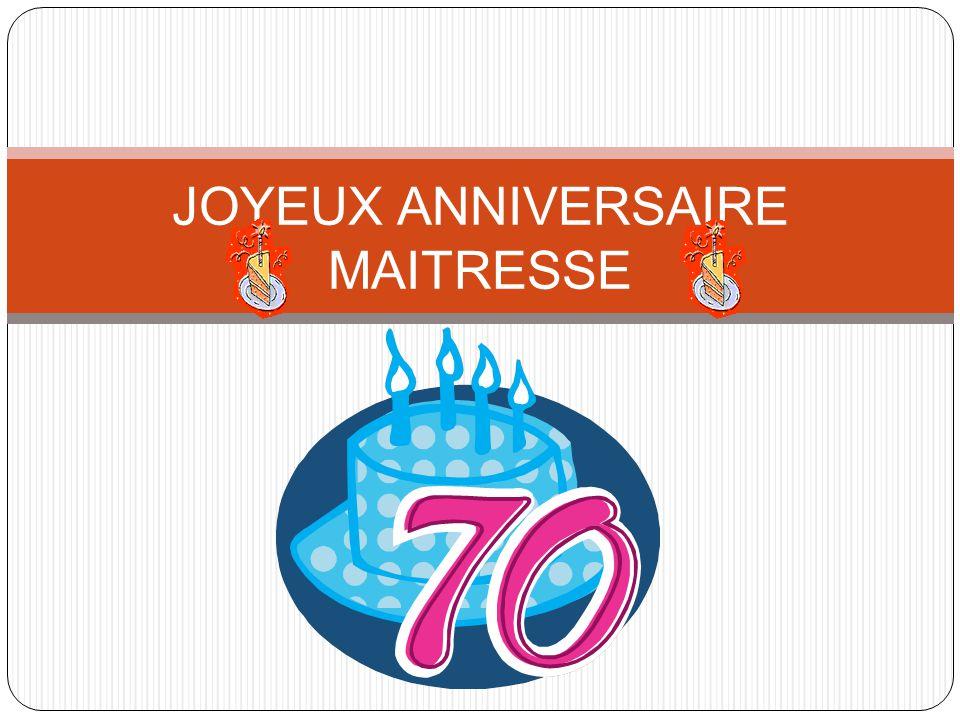 JOYEUX ANNIVERSAIRE MAITRESSE