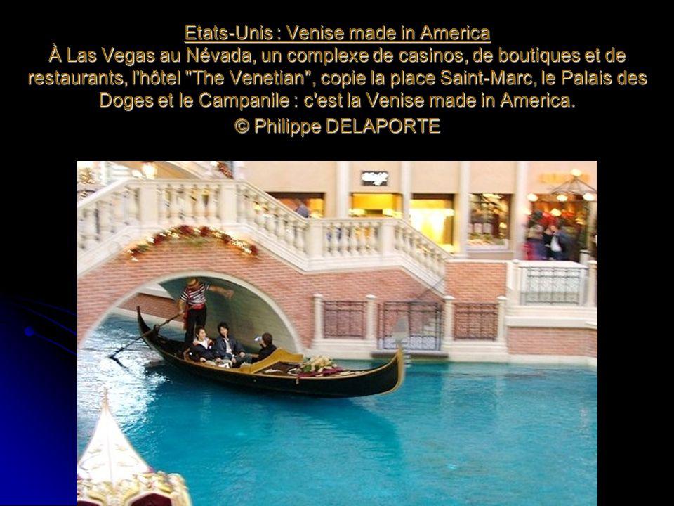 Etats-Unis : Venise made in America À Las Vegas au Névada, un complexe de casinos, de boutiques et de restaurants, l'hôtel