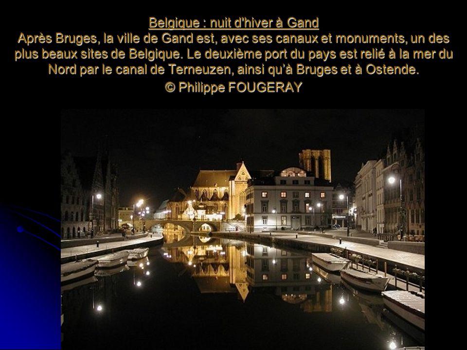 Belgique : nuit d'hiver à Gand Après Bruges, la ville de Gand est, avec ses canaux et monuments, un des plus beaux sites de Belgique. Le deuxième port