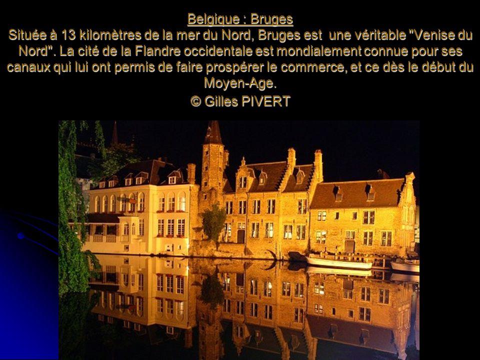 Belgique : Bruges Située à 13 kilomètres de la mer du Nord, Bruges est une véritable