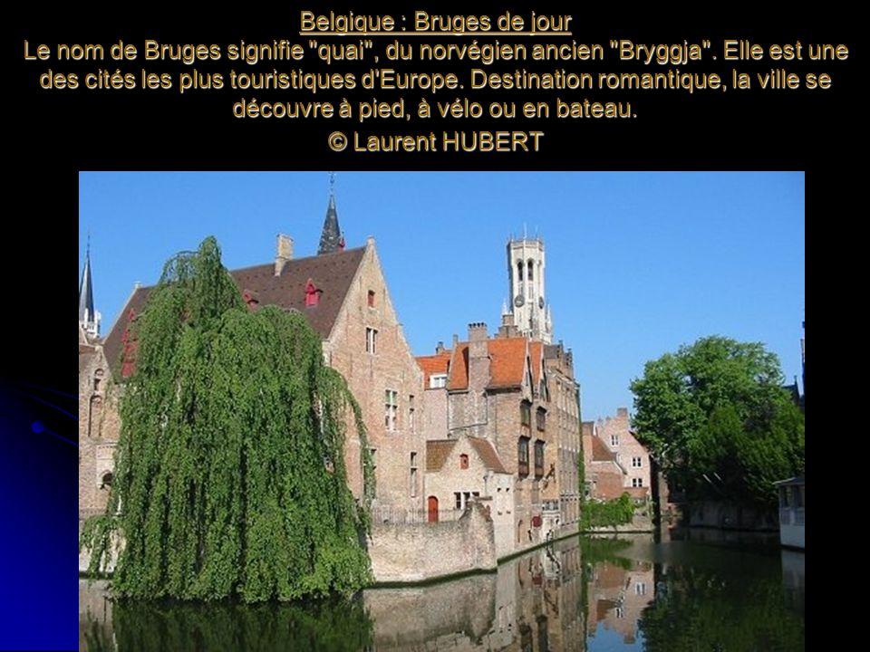 Belgique : Bruges de jour Le nom de Bruges signifie