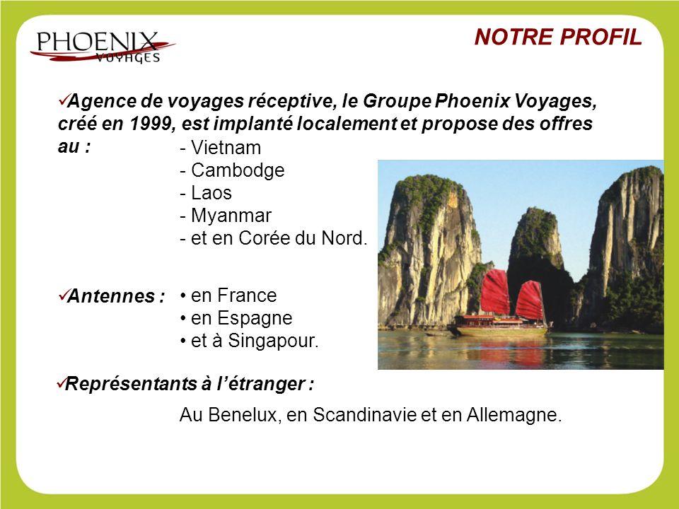 Agence de voyages réceptive, le Groupe Phoenix Voyages, créé en 1999, est implanté localement et propose des offres au : - Vietnam - Cambodge - Laos -