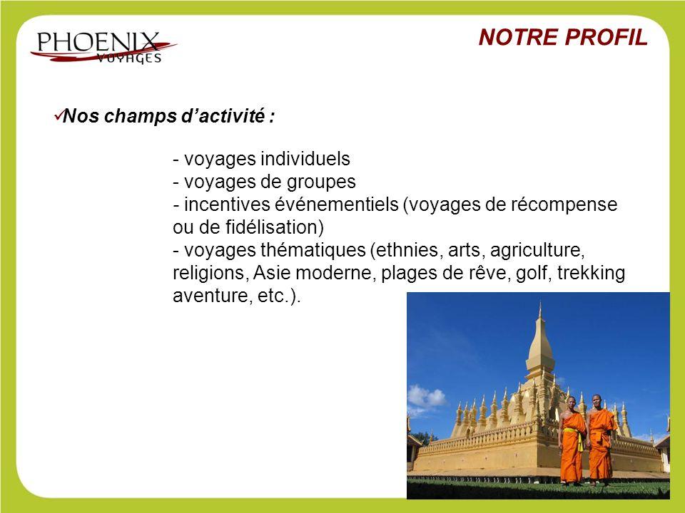 Nos champs d'activité : - voyages individuels - voyages de groupes - incentives événementiels (voyages de récompense ou de fidélisation) - voyages thé