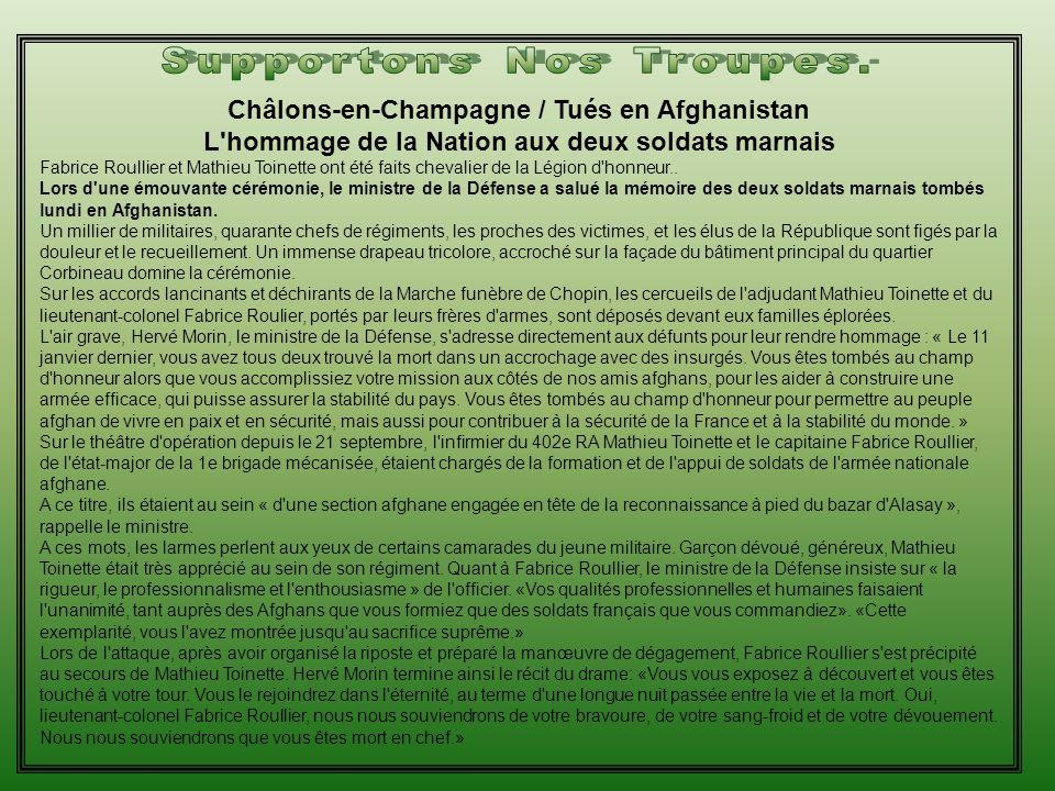 Châlons-en-Champagne / Tués en Afghanistan L hommage de la Nation aux deux soldats marnais Fabrice Roullier et Mathieu Toinette ont été faits chevalier de la Légion d honneur..