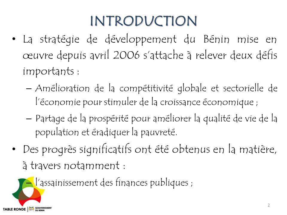 INTRODUCTION La stratégie de développement du Bénin mise en œuvre depuis avril 2006 s'attache à relever deux défis importants : – Amélioration de la c