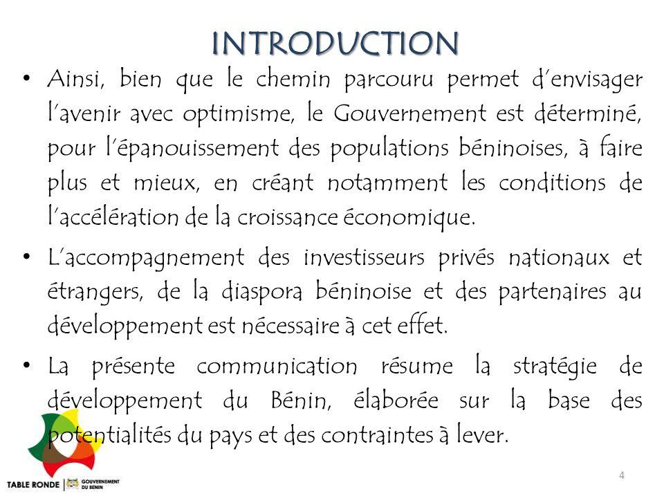 DES POTENTIALITES IMPORTANTES Le Bénin est la porte d'entrée d'un marché de plus de 300 millions de consommateurs.