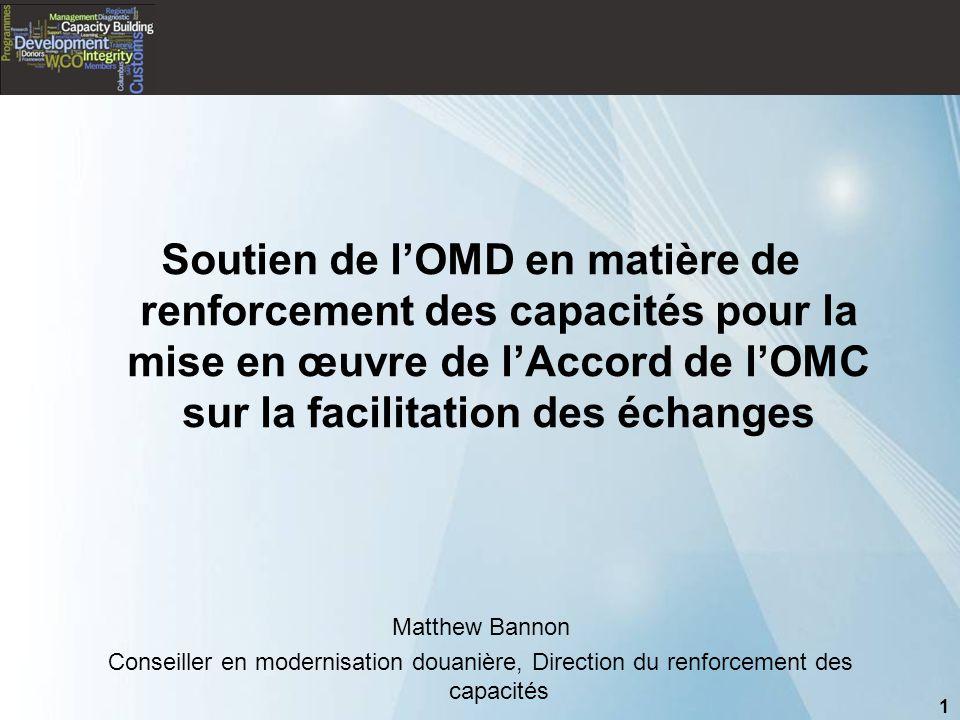 Soutien de l'OMD en matière de renforcement des capacités pour la mise en œuvre de l'Accord de l'OMC sur la facilitation des échanges Matthew Bannon C