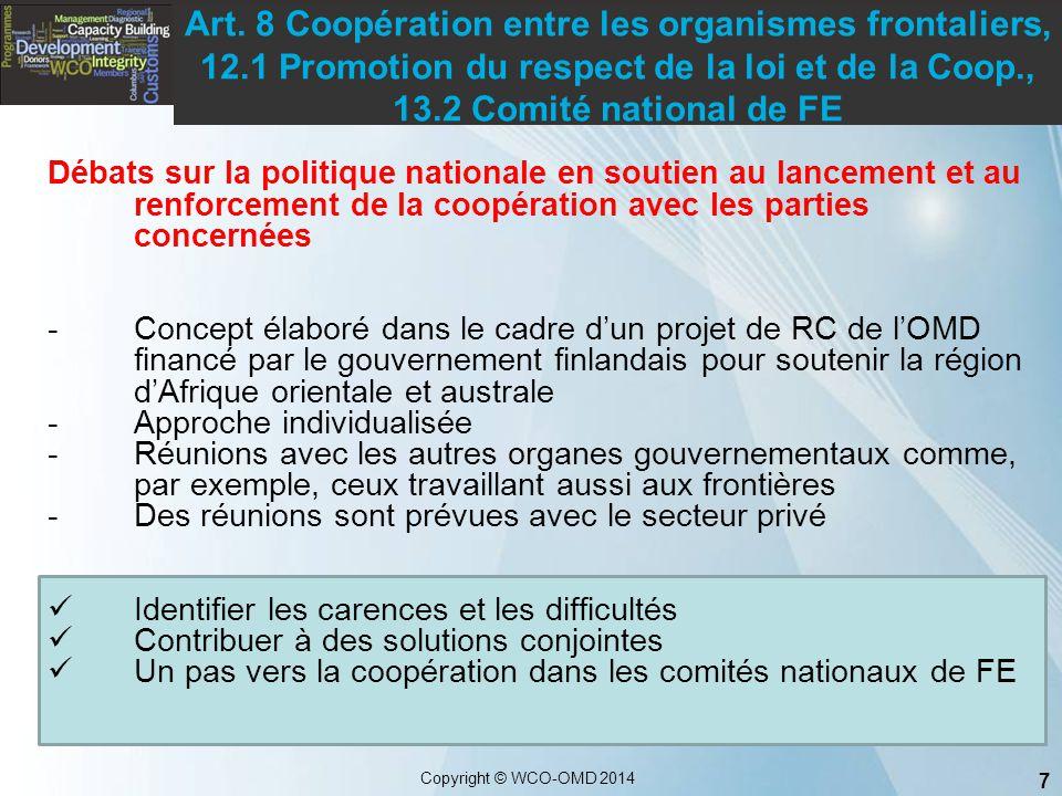7 Copyright © WCO-OMD 2014 Débats sur la politique nationale en soutien au lancement et au renforcement de la coopération avec les parties concernées