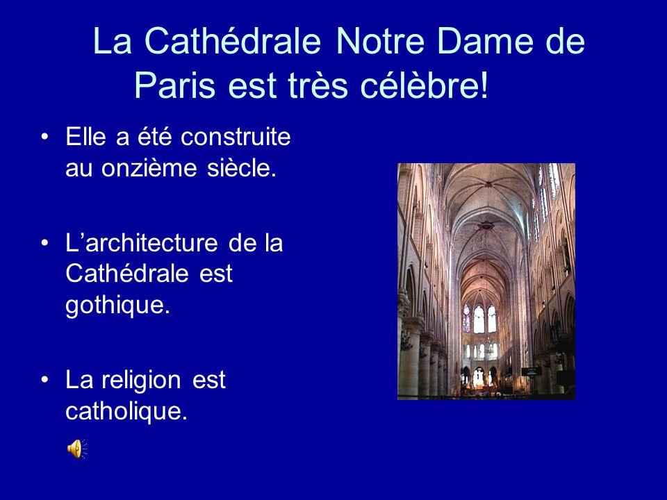 La Cathédrale Notre Dame de Paris est très célèbre.