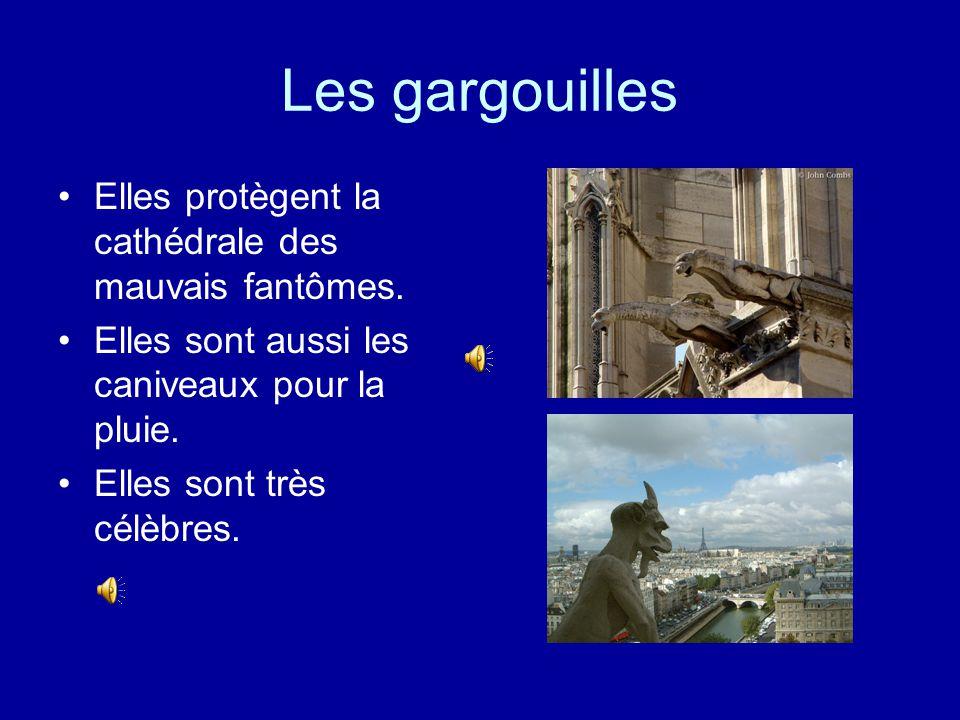 Les gargouilles Elles protègent la cathédrale des mauvais fantômes.