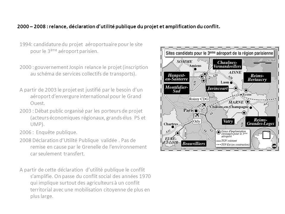 2000 – 2008 : relance, déclaration d'utilité publique du projet et amplification du conflit. 1994: candidature du projet aéroportuaire pour le site po