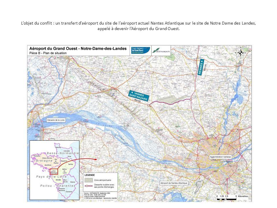 L'objet du conflit : un transfert d'aéroport du site de l'aéroport actuel Nantes Atlantique sur le site de Notre Dame des Landes, appelé à devenir l'A