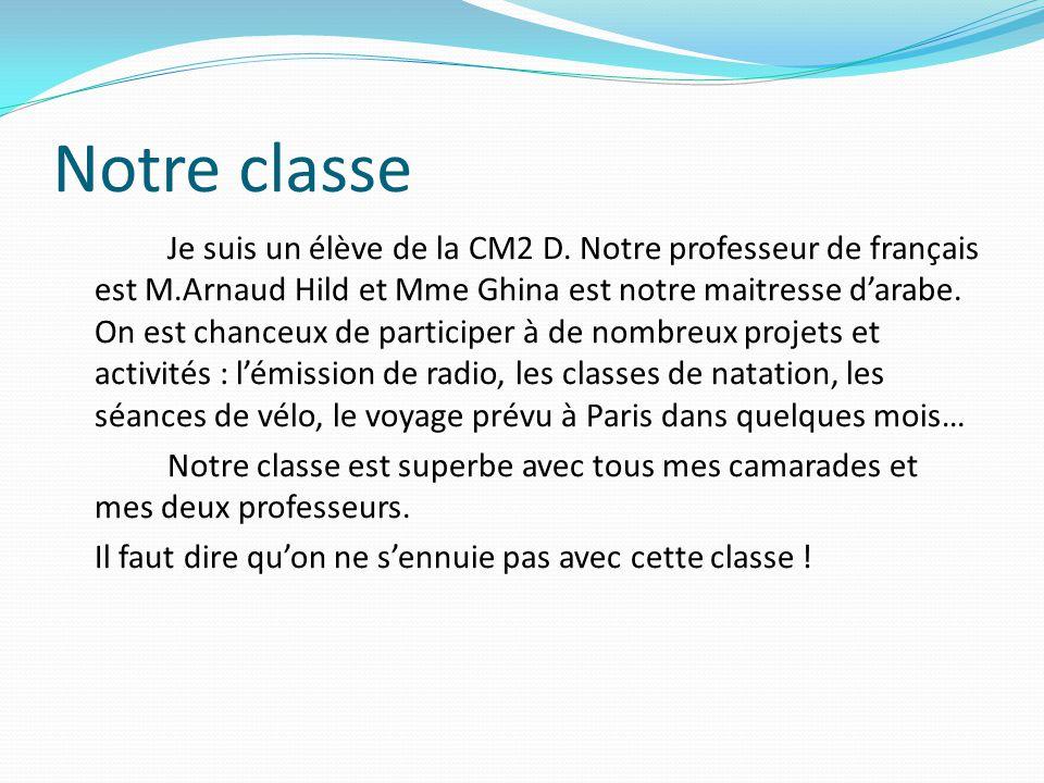 Notre classe Je suis un élève de la CM2 D.
