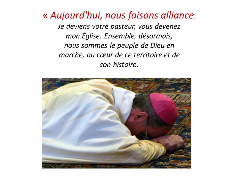 « Aujourd'hui, nous faisons alliance. Je deviens votre pasteur, vous devenez mon Église. Ensemble, désormais, nous sommes le peuple de Dieu en marche,