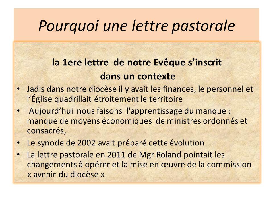 Pourquoi une lettre pastorale la 1ere lettre de notre Evêque s'inscrit dans un contexte Jadis dans notre diocèse il y avait les finances, le personnel