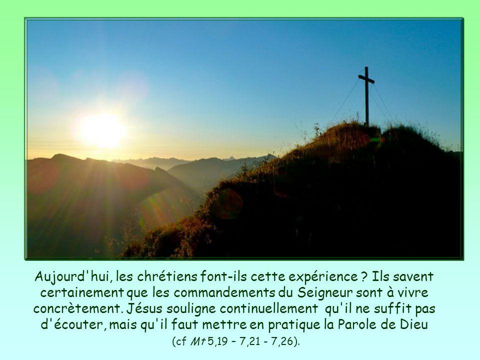 C'est l'expérience, au début de leur conversion, des chrétiens qu'il avait évangélisés : lorsqu'on met en pratique les commandements de Dieu - en part