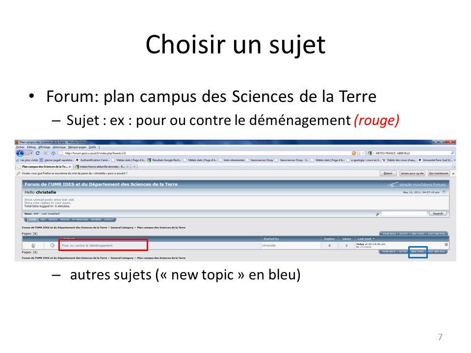 Choisir un sujet Forum: plan campus des Sciences de la Terre – Sujet : ex : pour ou contre le déménagement (rouge) – autres sujets (« new topic » en bleu) 7