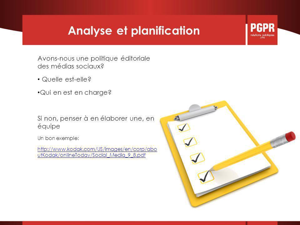 Analyse et planification Avons-nous une politique éditoriale des médias sociaux.
